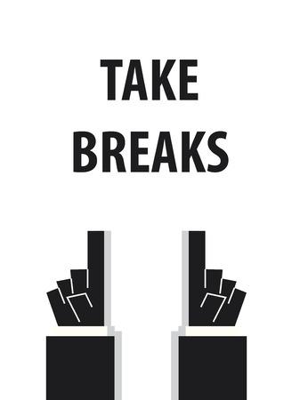 breaks: TAKE BREAKS typography vector illustration Illustration