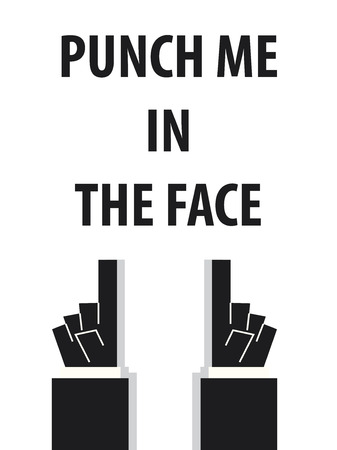 punch: PUNCH ME IN THE FACE typography vector illustration