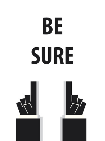 sure: BE SURE typography vector illustration Illustration