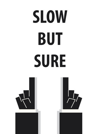 sure: SLOW BUT SURE typography vector illustration