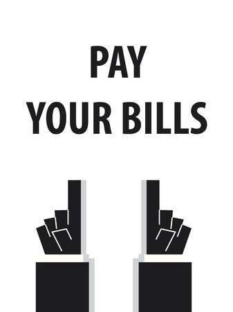 pay attention: PAY YOUR BILLS typography vector illustration