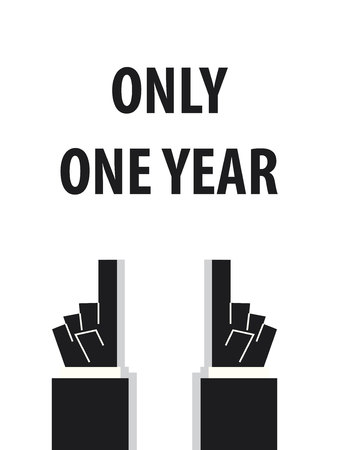 only: ONLY ONE YEAR typography vector illustration