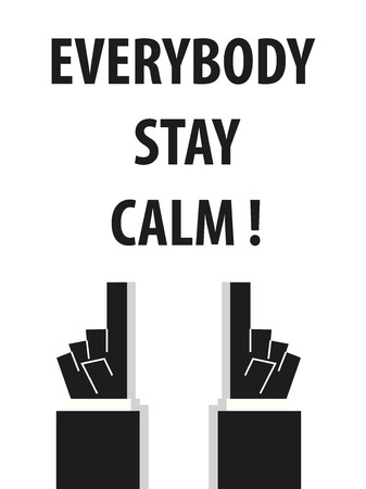 staying: EVERYBODY STAY CALM typography vector illustration