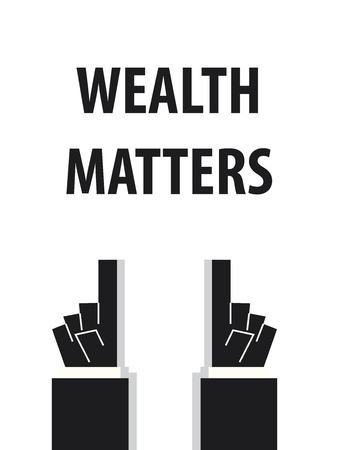 money matters: WEALTH MATTERS typography vector illustration