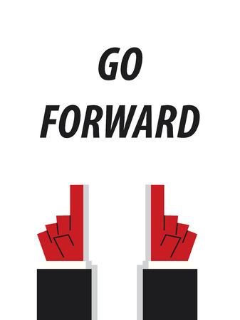 go forward: GO FORWARD typography vector illustration