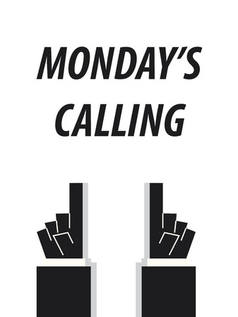 mondays: MONDAYS CALLING typography vector illustration