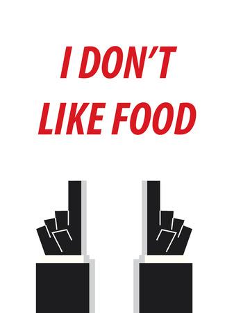I DON'T LIKE FOOD typography vector illustration