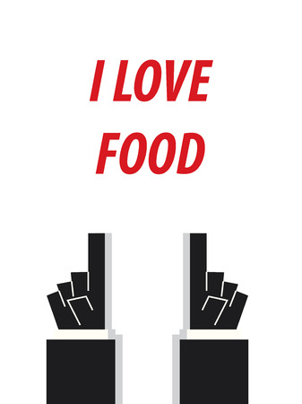 acknowledge: I LOVE FOOD typography vector illustration