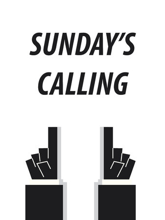 sundays: SUNDAYS CALLINGtypography vector illustration Illustration