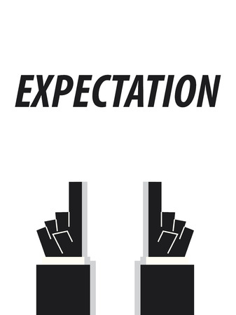 expectation: EXPECTATION typography vector illustration