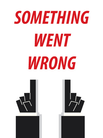 inaccurate: SOMETHING WENT WRONG typography vector illustration Illustration