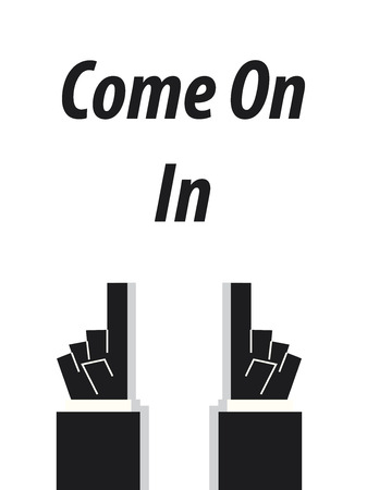 come in: COME ON IN typography vector illustration Illustration