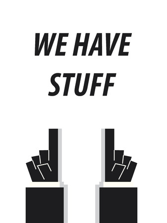 stuff: WE HAVE STUFF typography vector illustration Illustration