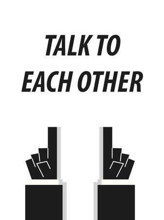 each: TALK TO EACH OTHER typography vector illustration Illustration