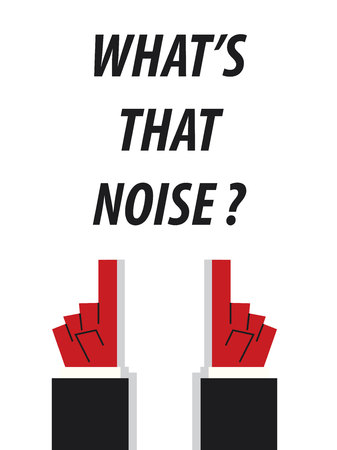 rumor: WHATS THAT NOISE typography vector illustration
