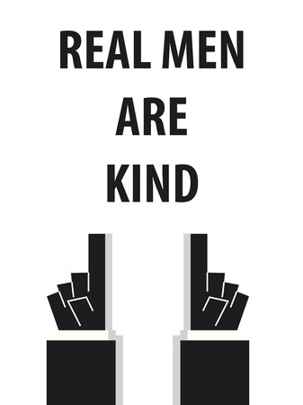 REAL MEN ARE KIND typography vector illustration