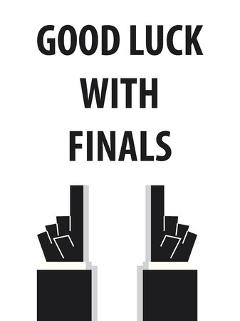 finals: GOOD LUCK WITH FINALS typography vector illustration