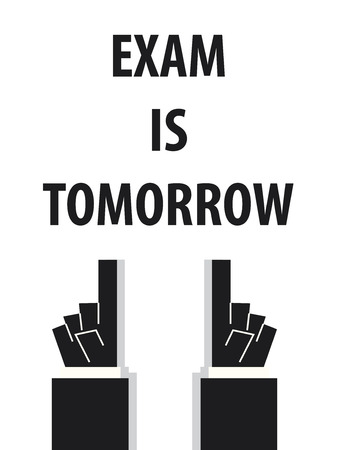 final examination: EXAM IS TOMORROW typography vector illustration Illustration