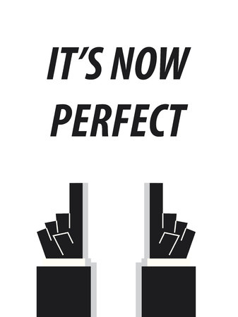 ITS NOW PERFECT typography vector illustration