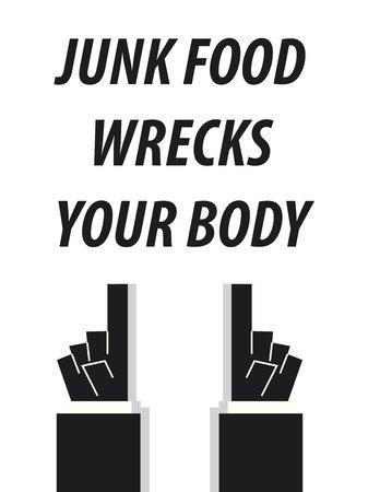 wrecks: JUNK FOOD WRECKS YOUR BODY typography vector illustration Illustration