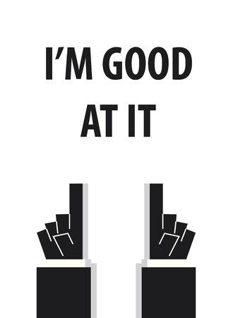 im: IM GOOD AT IT typography vector illustration Illustration