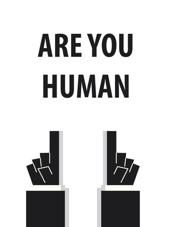 acknowledge: ARE YOU HUMAN typography vector illustration