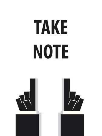take a note: TAKE NOTE typography vector illustration