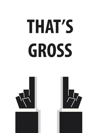 gross: THATS GROSS typography vector illustration