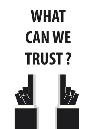 truthful: WHAT CAN WE TRUST typography vector illustration Illustration