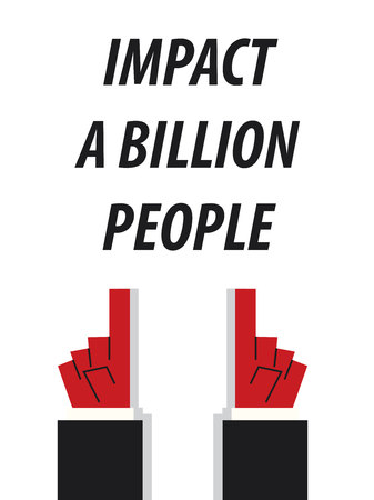 impact: IMPACT A BILLION PEOPLE typography illustration