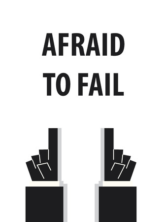 unsuccess: AFRAID TO FAIL typography illustration Illustration