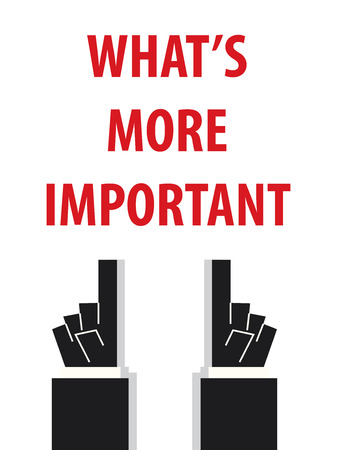 WHATS MORE IMPORTANT typography illustration