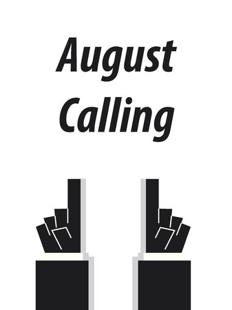 august: AUGUST CALLING typography vector illustration Illustration