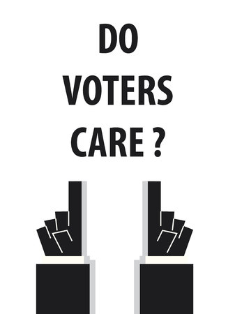 voters: DO VOTERS CARE typography vector illustration Illustration