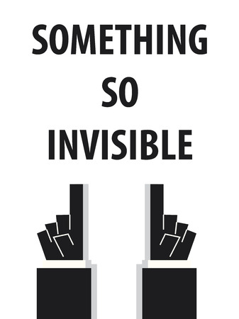 obvious: SOMETHING SO INVISIBLE typography vector illustration