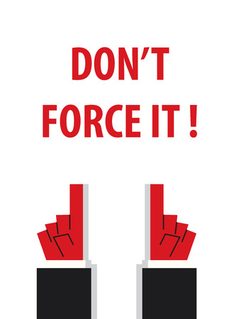 compel: DONT FORCE IT typography vector illustration Illustration