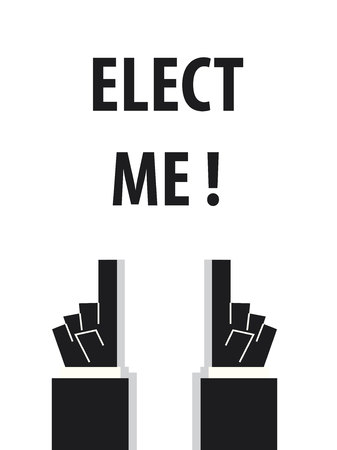 elect: ELECT ME typography vector illustration Illustration