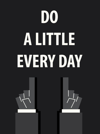 every day: DO A LITTLE EVERY DAY typography vector illustration