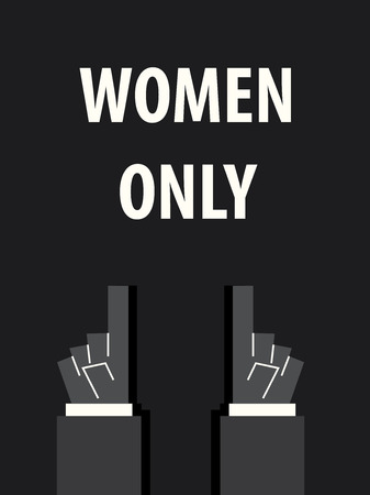 women only: WOMEN ONLY typography vector illustration