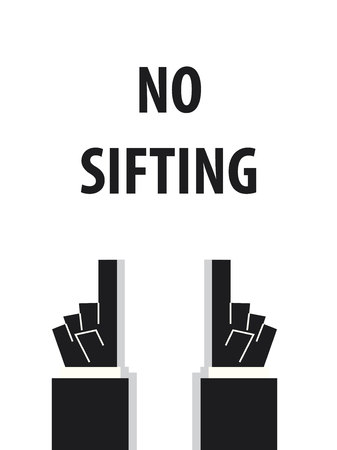 sift: NO SIFTING typography vector illustration Illustration