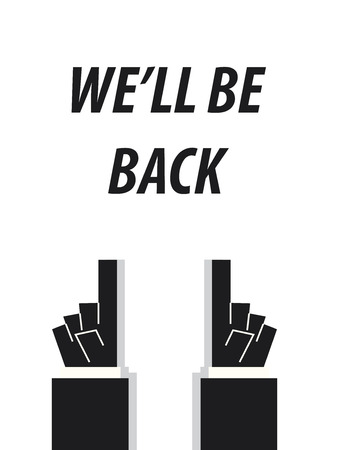 come back: WELL BE BACK typography vector illustration Illustration