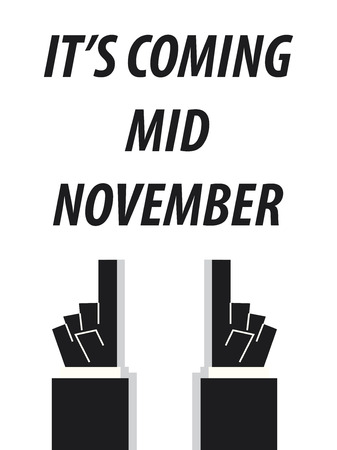 mid: ITS COMING MID NOVEMBER  typography vector illustration