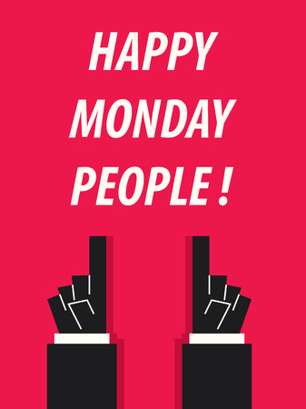 monday: HAPPY MONDAY PEOPLE typography vector illustration