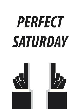 typography vector: PERFECT SATURDAY typography vector illustration Illustration