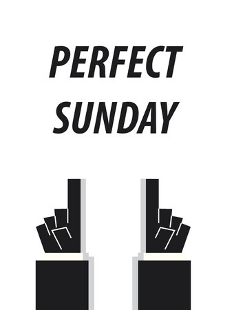perfect: PERFECT SUNDAY typography vector illustration