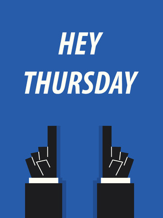 the thursday: HEY THURSDAY typography vector illustration