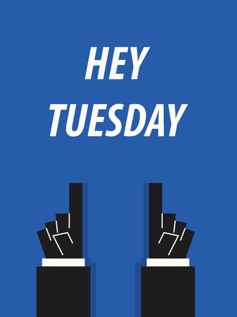 tuesday: HEY TUESDAY typography vector illustration