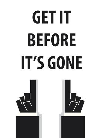 gone: GET IT BEFORE ITS GONE typography vector illustration Illustration