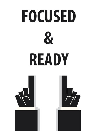 ready: FOCUSED AND READY typography vector illustration
