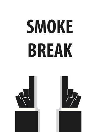 break: SMOKE BREAK typography vector illustration
